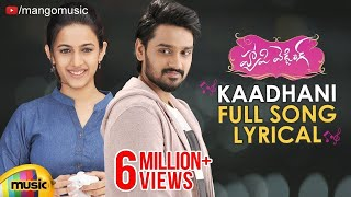 Kaadhani Full Song Lyrical | Happy Wedding Movie Songs | Sumanth Ashwin | Niharika | Mango Music