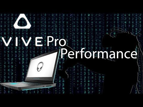 HTC Vive Pro performance on Alienware 17 R4 7820HK GTX 1080 + Gameplay: Wireless Support?