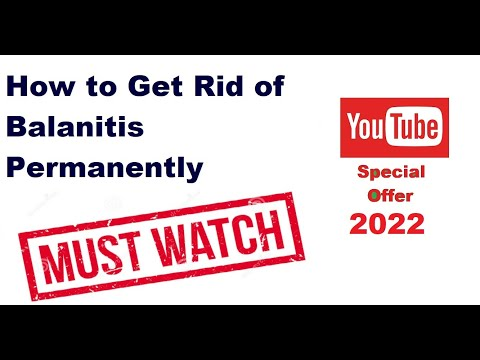How to Get Rid of Balanitis Permanently? Watch This Miracle