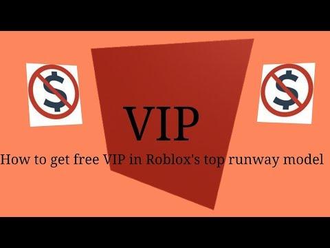 How to get free VIP in Roblox's top runway model 2018 (Read desc)