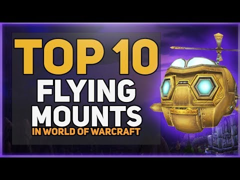 Top 10 WoW Flying Mounts