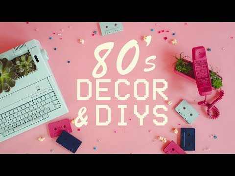 FRIGGIN' CUTE 80's INSPIRED DECOR & DIYs