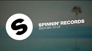 Spinnin' Records Ibiza Mix 2018