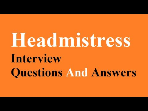 Headmistress Interview Questions And Answers