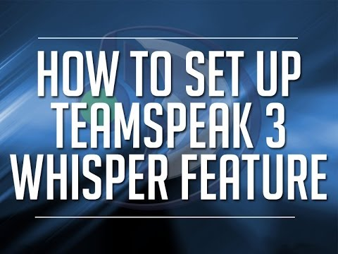 HOW TO SET UP WHISPER LISTS! - TEAMSPEAK 3