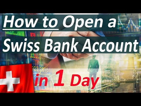 How to Open a Swiss Bank Account in One Day (2018)