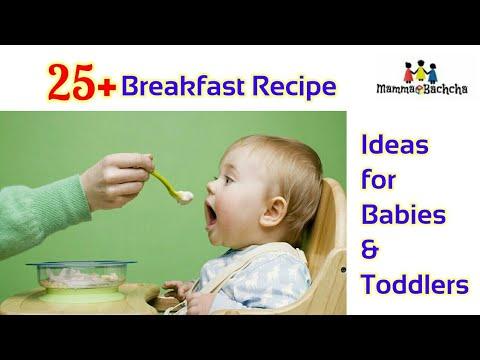 25 Breakfast Recipe Ideas for Babies & Toddler   बच्चों के नाश्ता के लिए २५ आसान रेसेपीज़