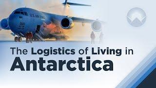 The Logistics of Living in Antarctica