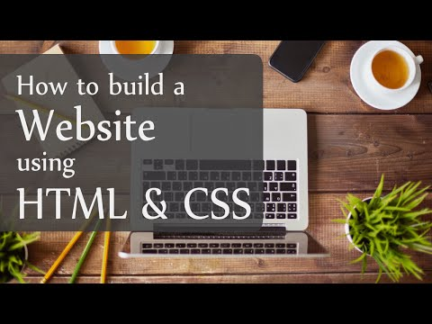 How to build a website using HTML & CSS