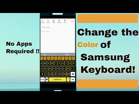How to change the color of Samsung keyboard !