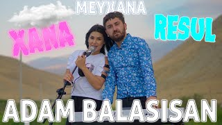 Resul Abbasov ft. Xana - Adam Balasısan (Meyxana) (Official Music Video) (2019)