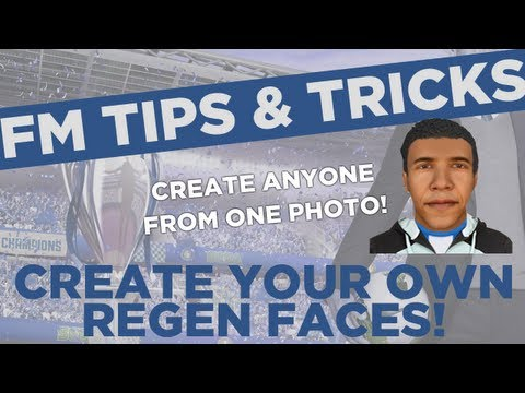 FM13 Tips - Create Your Own Regen Face From Any Photo - Football Manager 2013 Guide