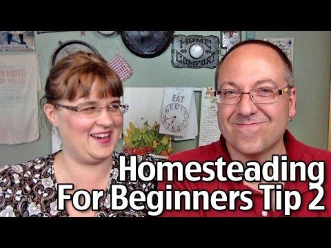 Homesteading for Beginners Tip #2