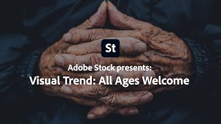 All Ages Welcome - Adobe Stock Visual Trend | Adobe Creative Cloud