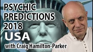 Psychic Predictions for the USA 2018 | Donald Trump and US Riots.