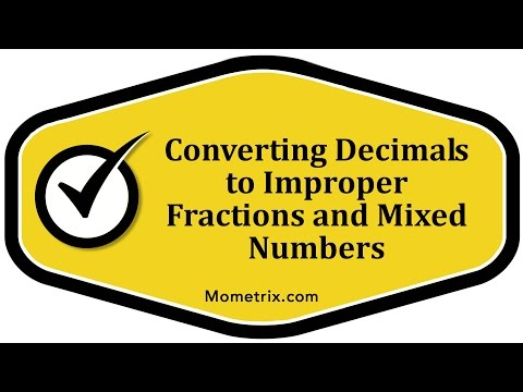 Converting Decimals to Improper Fractions and Mixed Numbers