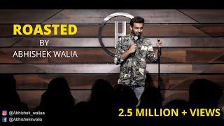 Roasted by Abhishek Walia I Standup Comedy