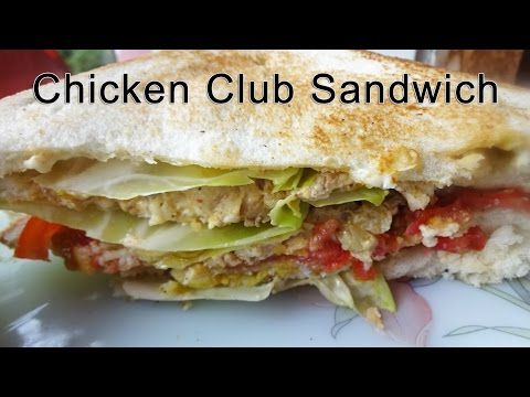 Sandwich Recipe / Chicken and Egg Club Sandwich