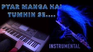 pyar manga hai tumhi se-Instrumental by Rakesh