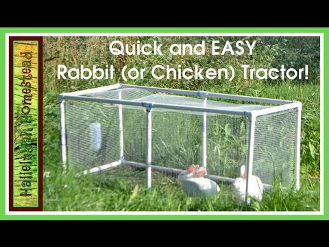 Build a QUICK and EASY Rabbit (or chicken) Tractor