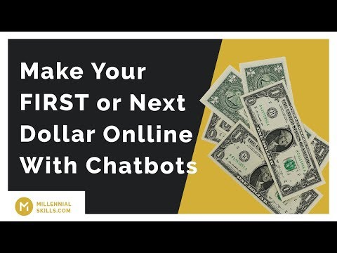 How to Make Your FIRST or Next Dollar Onlline With Chatbots