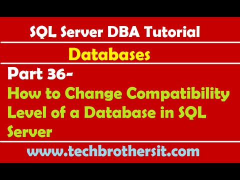 SQL Server DBA Tutorial 36-How to Change Compatibility Level of a Database in SQL Server