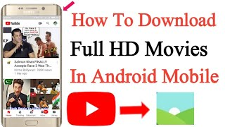 How to download full HD movies in Android mobile