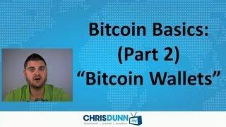 "Bitcoin Basics (Part 2) - ""Bitcoin Wallets"""