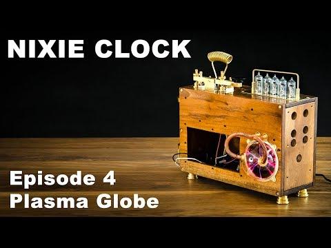 How To Make Nixie Clock - Episode 4 Plasma Globe