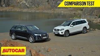 Audi Q7 VS Mercedes-Benz GLS | Comparison Test | Autocar India