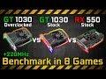 GeForce GT 1030 Overclocked vs GT 1030 Stock vs RX 550