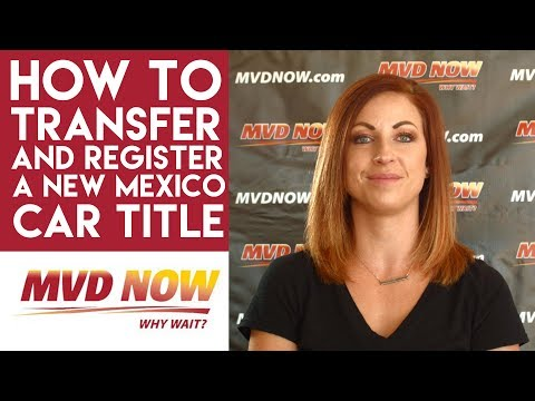 How To Transfer and Register A New Mexico Car Title - MVD Now