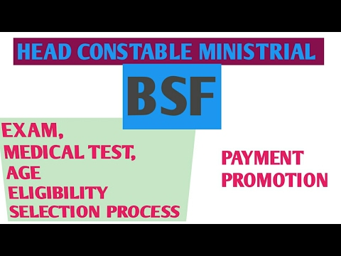 BSF head constable ministrial    Written Exam,selection process,payment,age,promotion,medical exam,
