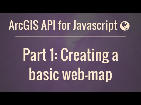ArcGIS API for JavaScript Part 1: Our First Web Map
