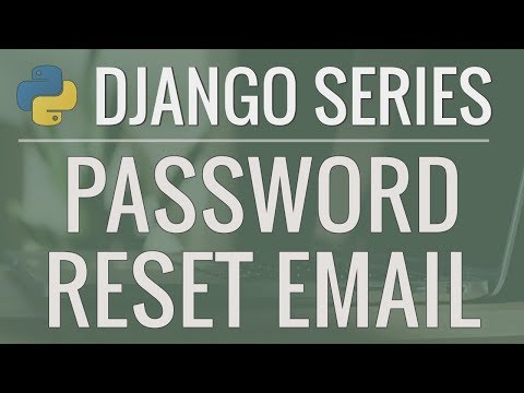 Python Django Tutorial: Full-Featured Web App Part 12 - Email and Password Reset