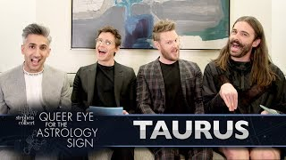 QUEER EYE FOR THE ASTROLOGY SIGN: TAURUS