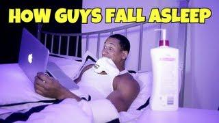 HOW GUYS FALL ASLEEP