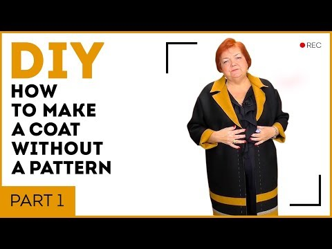 DIY: How to make a coat without a pattern. Part 1. Designing and cutting a coat.