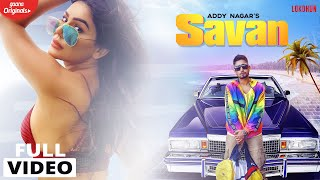 Savan : Addy Nagar (Official Video) | Kangna Sharma | Latest Hindi Songs 2019 | Gaana Originals