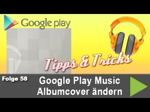 Google Play Music Album Cover ändern - Tipps & Tricks 58 [GER]