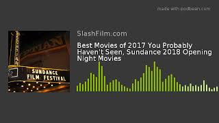 Best Movies of 2017 You Probably Haven