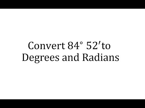 Convert an Angle in Degrees and Minutes to Degrees Only and Radians