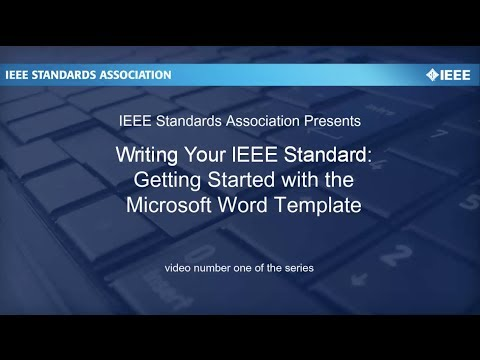 Writing Your IEEE Standard: Video #1 Getting Started with the Template
