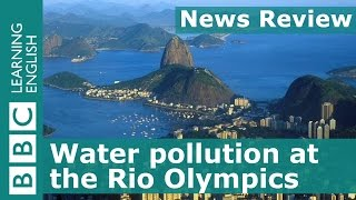 BBC News Review: Water pollution at the Rio Olympics