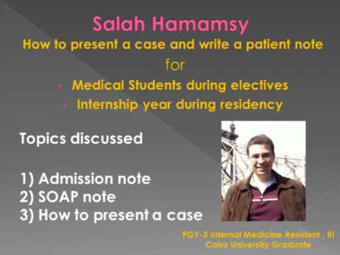 How to present a case and write a patient note Salah Hamamsy