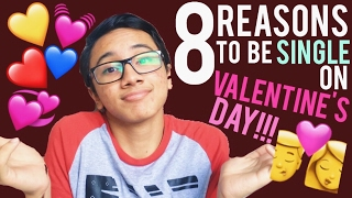 8 Reasons To Be Single on VALENTINE