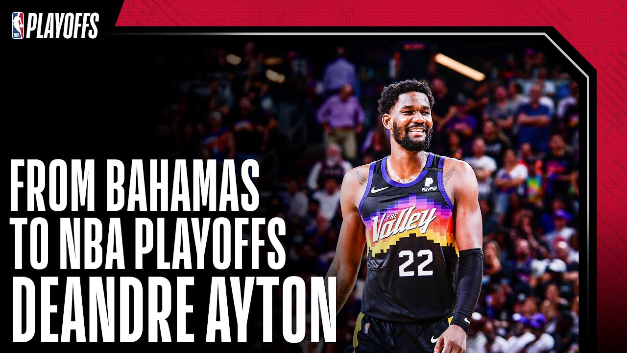 From Bahamas to #NBAPlayoffs - The Deandre Ayton Story!