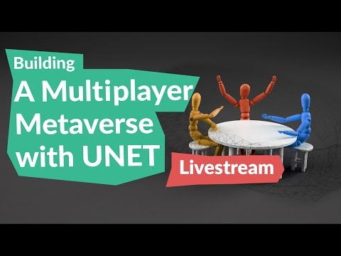 Building a Multiplayer Metaverse w/ UNET From Scratch