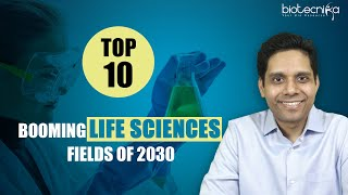Top 10 Booming Life Sciences Fields of 2030 - Must Watch