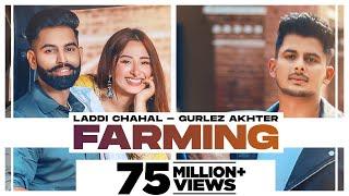 Farming : Laddi Chahal ft Parmish Verma \u0026 Mahira | Gurlej Akhtar| Desi Crew | New Punjabi Songs 2021